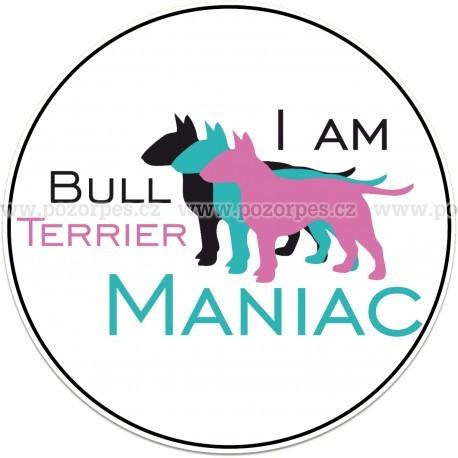 Bull Terrier maniac - samolepa na auto19cm