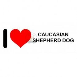 Samolepka na auto I LOVE CAUCASIAN SHEPHERD DOG