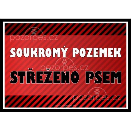 Tabulka SOUKROMÝ POZEMEK- STŘEŽENO PSEM- univ.